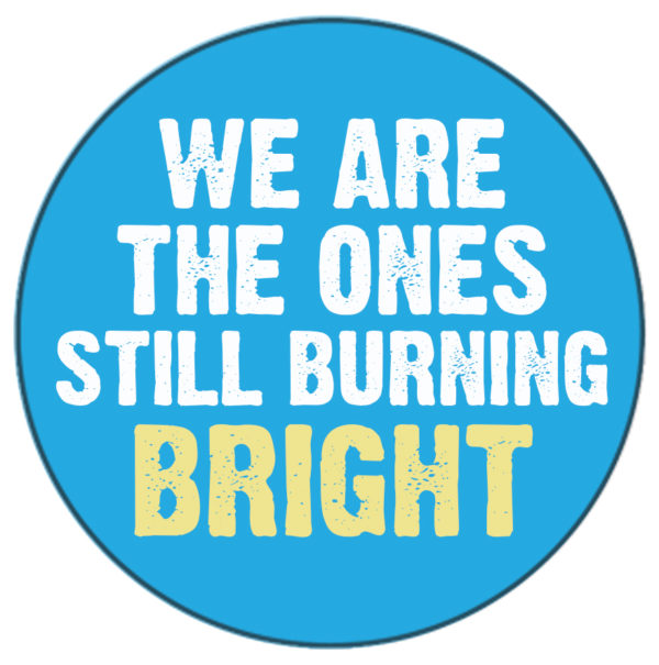 We Are The Ones badge 2
