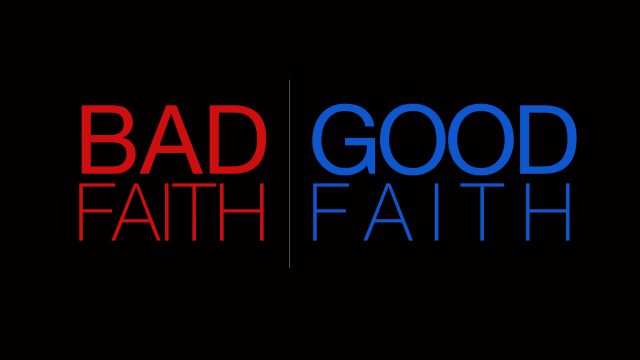 Bad Faith Good Faith